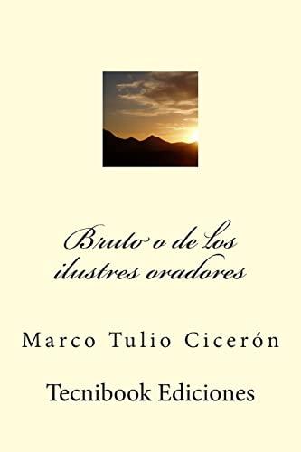 Bruto O de Los Ilustres Oradores (Paperback): Marco Tulio Ciceron