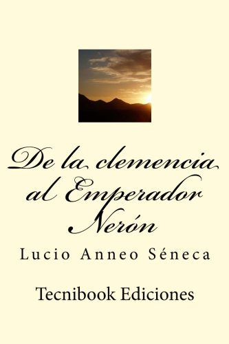 de La Clemencia Al Emperador Neron (Paperback): Lucio Anneo Séneca
