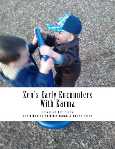 9781511423816: Zen's Early Encounters With Karma (A Boy Named Zen) (Volume 2)
