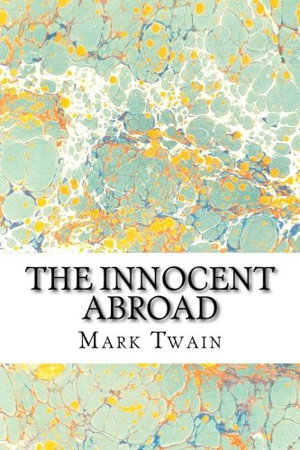 9781511430210: The Innocent Abroad: (Mark Twain Classics Collection)