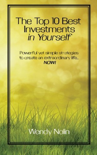 9781511430586: The Top 10 Best Investments in Yourself: Powerful yet simple strategies to create an extraordinary life... NOW!