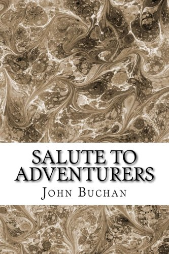 9781511431019: Salute To Adventurers: (John Buchan Classics Collection)