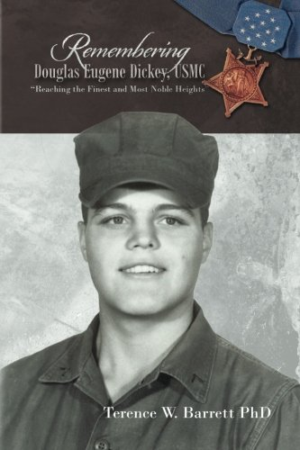 "Remembering Douglas Eugene Dickey, USMC: ""Reaching the Finest and Most Noble Heights"" (..."