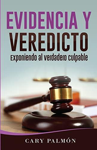9781511431309 Evidencia Y Veredicto Exponiendo Al Verdadero Culpable Spanish Edition