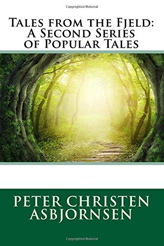 9781511431958: Tales from the Fjeld: A Second Series of Popular Tales