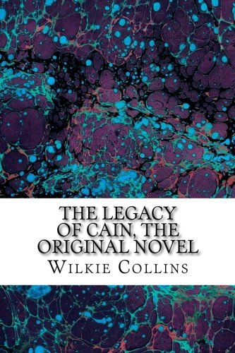 The Legacy of Cain, the Original Novel: Collins, Wilkie