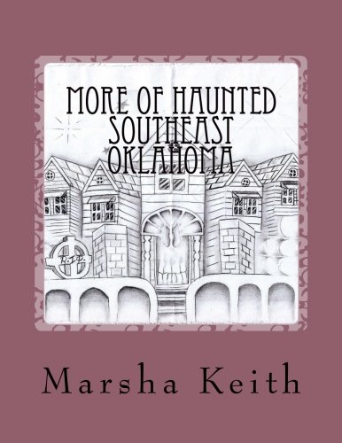 9781511432023: More Of Haunted Southeast Oklahoma