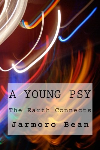 A Young PSY: The Power Is REAL: jarmoro l. Bean Jr.