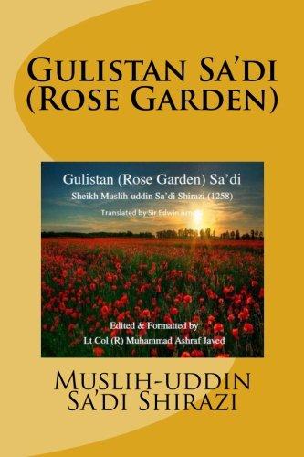 Gulistan Sa'di: Rose Garden of Sa'di: Muslih-uddin Sa'di Shirazi