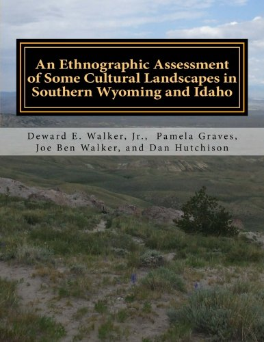 9781511434638: An Ethnographic Assessment of Some Cultural Landscapes in Southern Wyoming and Idaho (Journal of Northwest Anthropology, Memoir)