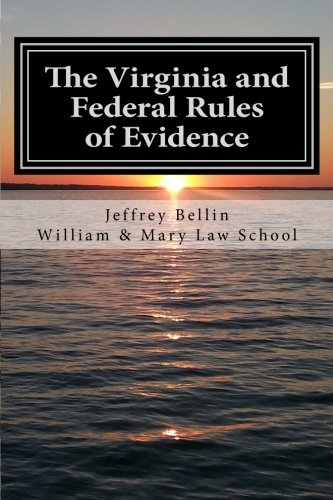 9781511435628: The Virginia and Federal Rules of Evidence: A Concise Comparison with Commentary