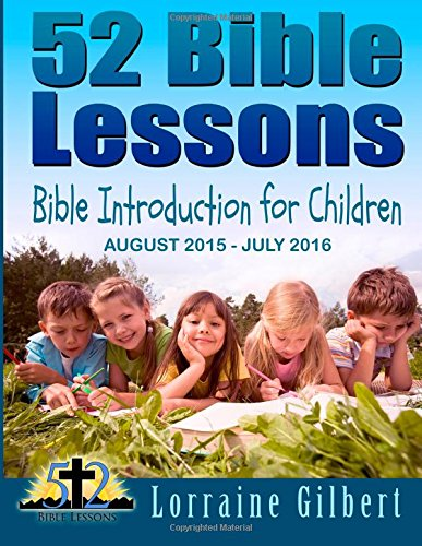 9781511436014: 52 Bible Lessons: Bible Introduction for Children: August 2015-July 2016 Student Workbook Colored Interior
