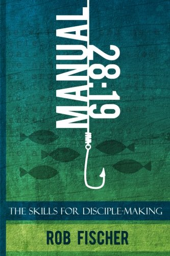 9781511436755: 28:19 -- The Skills for Disciple-Making Manual