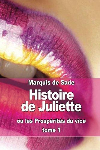 9781511437103: Histoire de Juliette: ou les Prospérités du vice (tome 1) (French Edition)
