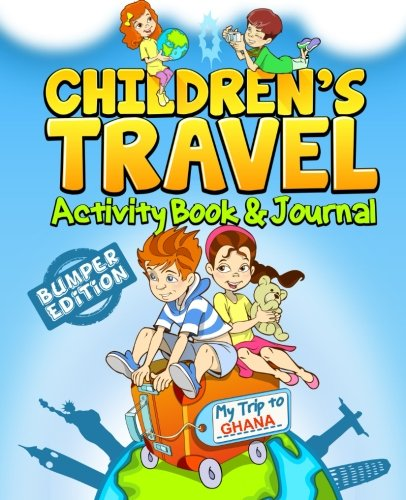 Children's Travel Activity Book & Journal: My Trip to Ghana: TravelJournalBooks