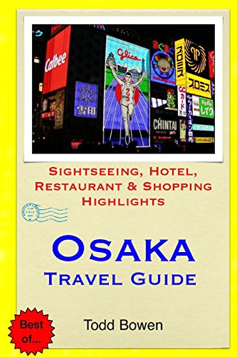 9781511440417: Osaka Travel Guide: Sightseeing, Hotel, Restaurant & Shopping Highlights