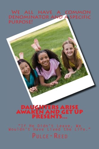 9781511440554: DAUGHTERS ARISE AWAKEN AND GET UP PRESENTS