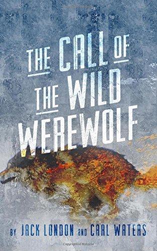 9781511441667: The Call of the Wild Werewolf ARC (Merlin's Hoods)