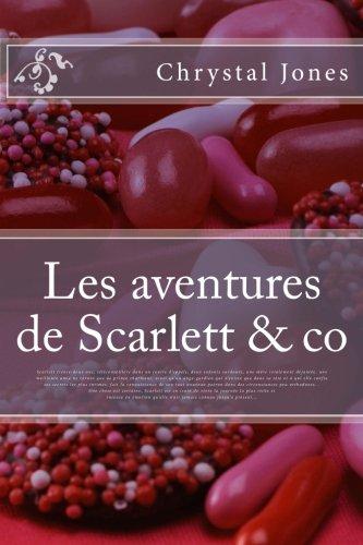 9781511443357: Les aventures de Scarlett & co