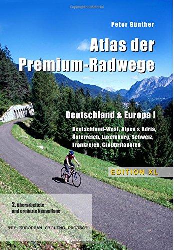 9781511443593: Atlas der Premium-Radwege Deutschland & Europa I: Deutschland-West, Alpen & Adria, Österreich, Luxemburg, Schweiz, Frankreich, Großbritannien - Edition XL: Volume 3
