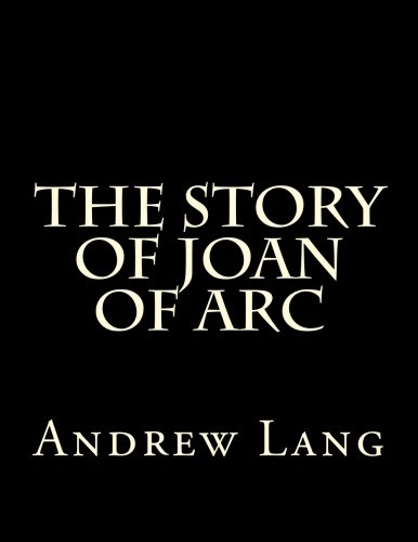 9781511447539: The Story Of Joan Of Arc