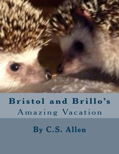 9781511447577: Bristol and Brillo's Amazing Vacation: The Hedgehog Sisters (Volume 3)