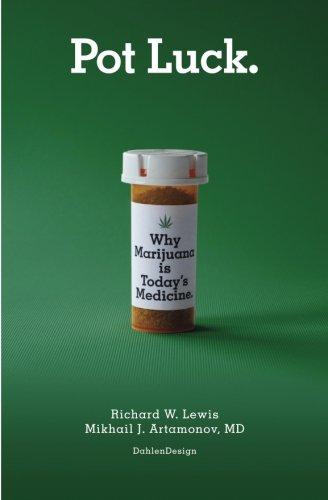 9781511447706: Pot Luck: Why Marijuana is Today's Medicine