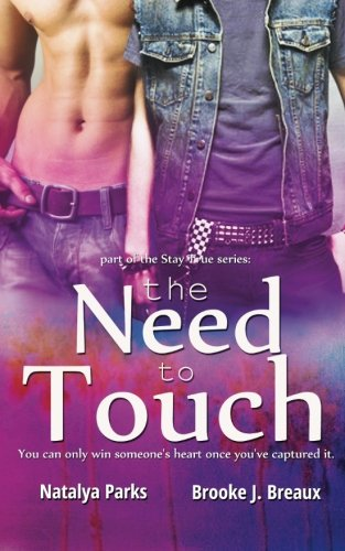 9781511448000: The Need to Touch (Stay True) (Volume 1)
