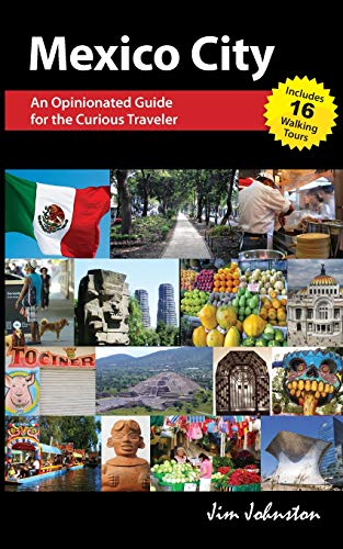 9781511448338: Mexico CIty: An Opinionated Guide for the Curious Traveler