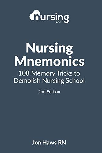 Nursing Mnemonics: 108 Memory Tricks to Demolish Nursing School: Haws, Jon