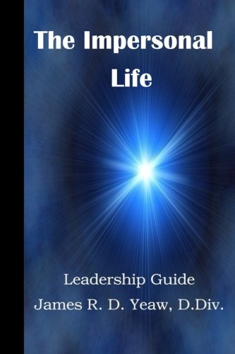 9781511449069: The Impersonal Life Leadership Guide