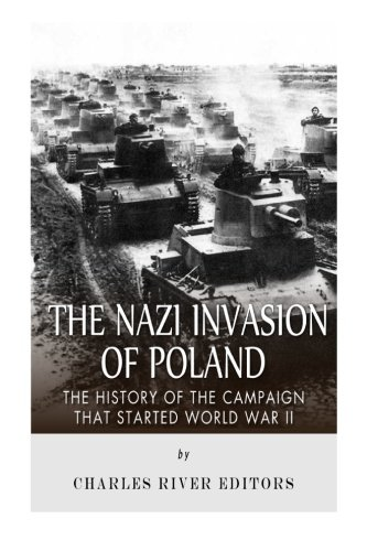 9781511449366: The Nazi Invasion of Poland: The History of the Campaign that Started World War II