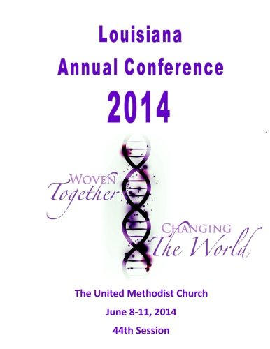 9781511452229: Louisiana Annual Conference 2014 Journal: Woven Together - Changing the World