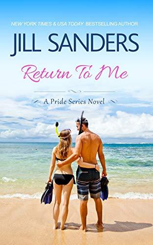 Return To Me (Pride Series Romance Novels) (Volume 8): Jill Sanders