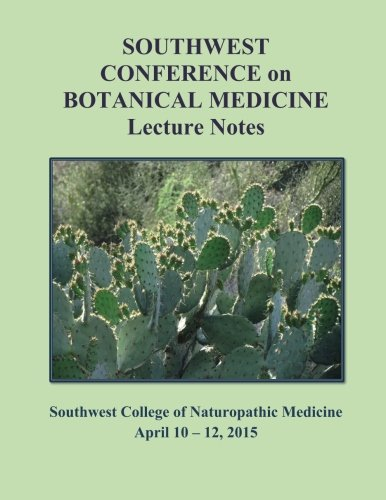 9781511454865: 2015 Southwest Conference on Botanical Medicine Lecture Notes: April 10 - 12, 2015, SCNM, Tempe, Arizona