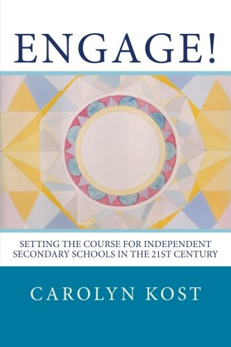 9781511459082: Engage!: Setting the Course for Independent Secondary Schools In the 21st Century