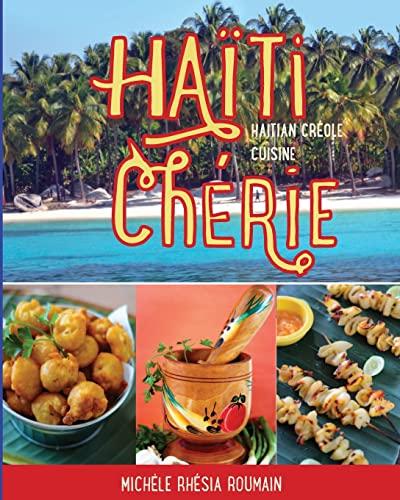 9781511460064: Haiti Cherie, Haitian Creole Cuisine: Haitian Creole Cuisine