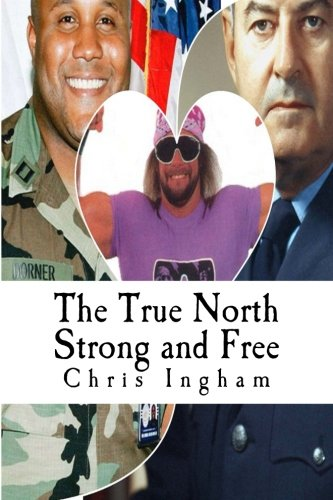 9781511461276: The True North Strong and Free