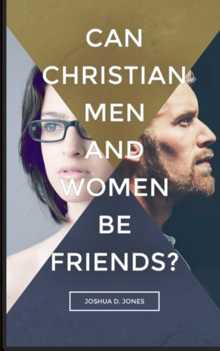 9781511464758: Can Christian Men and Women be Friends?
