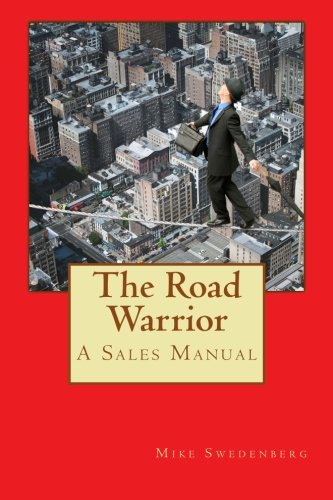9781511466691: The Road Warrior: A Sales Rep's Manual