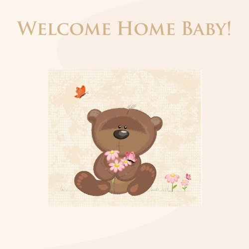 9781511467025: Welcome Home Baby!: Baby First Year Journal in All Departments