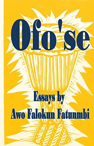 Ofo se: Essays by Awo Falokun Fatunmbi: Awo Falokun Fatunmbi