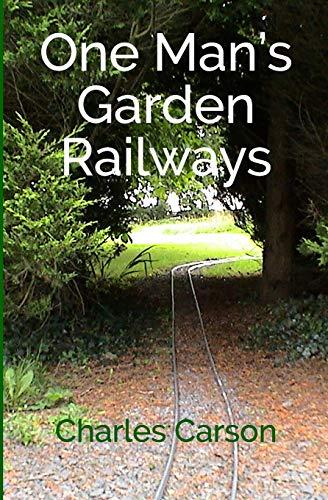 One Man's Garden Railways: Carson, Charles