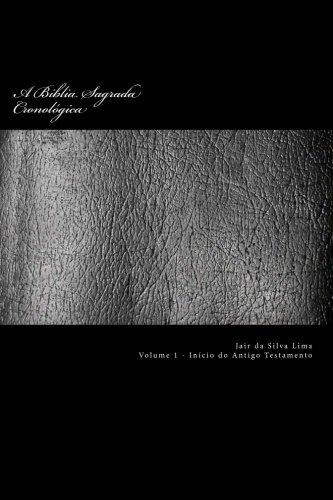 A Biblia Sagrada Cronologica: Volume 1 de: Lima, Sr. Jair