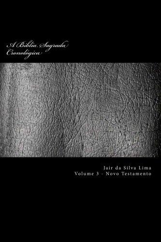 A Biblia Sagrada Cronologica: Volume 3 de: Sr Jair Da