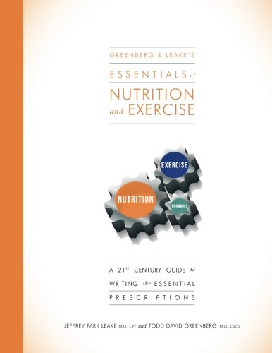 9781511470711: Essentials of Nutrition & Exercise: A 21st Century Guide to Writing the Essential Prescriptions