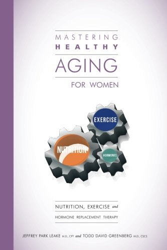 9781511471084: Mastering Healthy Aging for Women (Patient Handbook): Nutrition, exercise and hormone replacement therapy