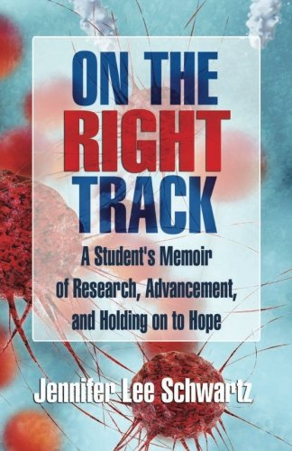 9781511472395: On The Right Track: A Student's Memoir of Research, Advancement, and Holding on to Hope