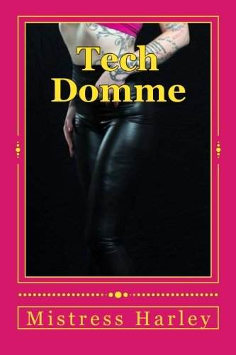 9781511472470: Tech Domme: The FIRST, the ONLY TechDomme: Volume 1