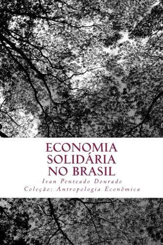 9781511472678: Economia Solidária no Brasil: Duas cooperativas segundo um olhar etnográfico e teórico da Antropologia Econômica (Portuguese Edition)